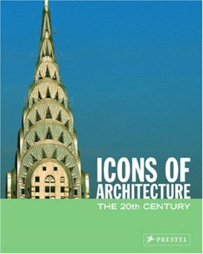 Icons of Architecture The 20th Century  2005 9783791333984 Front Cover
