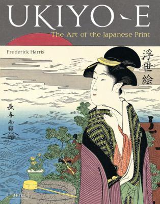 Ukiyo-E The Art of the Japanese Print  2011 edition cover