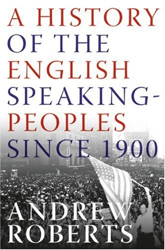 History of the English-Speaking Peoples since 1900   2007 9780060875985 Front Cover