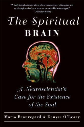 Spiritual Brain A Neuroscientist's Case for the Existence of the Soul  2008 edition cover