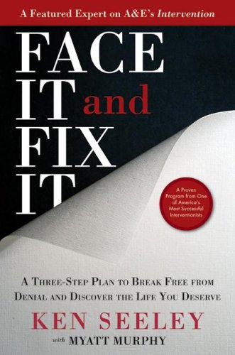 Face It and Fix It A Three-Step Plan to Break Free from Denial and Discover the Life You Deserve  2009 9780061696985 Front Cover