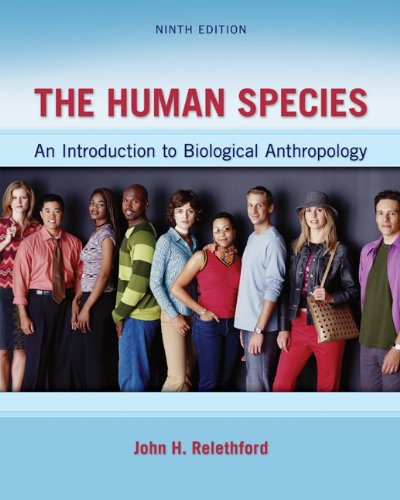 Human Species: an Introduction to Biological Anthropology  9th 2013 edition cover
