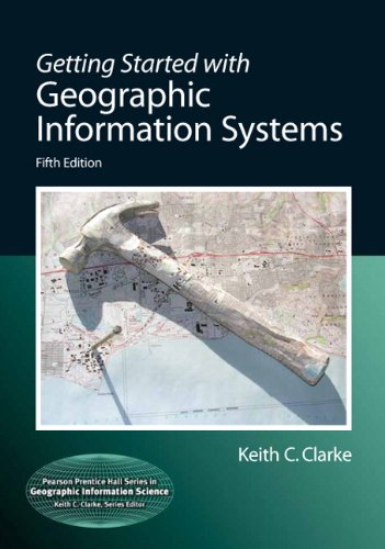 Getting Started with Geographic Information Systems  5th 2011 (Revised) edition cover