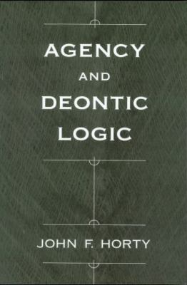 Agency and Deontic Logic   2009 9780195391985 Front Cover