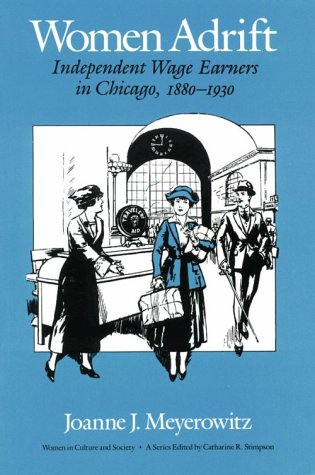 Women Adrift Independent Wage Earners in Chicago, 1880-1930 N/A edition cover