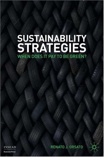Sustainability Strategies When Does It Pay to Be Green?  2009 9780230212985 Front Cover