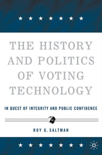 History and Politics of Voting Technology In Quest of Integrity and Public Confidence  2006 edition cover
