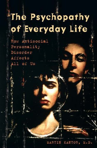 Psychopathy of Everyday Life How Antisocial Personality Disorder Affects All of Us  2006 edition cover