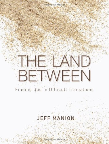 Land Between Finding God in Difficult Transitions  2010 edition cover