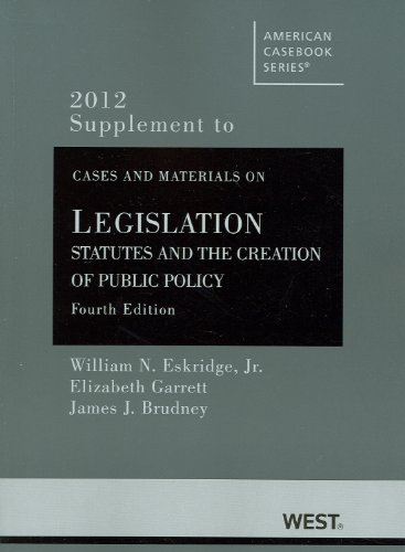 Cases and Material on Legislation 2012 Statutes and the Creation of Public Policy 4th (Revised) 9780314280985 Front Cover