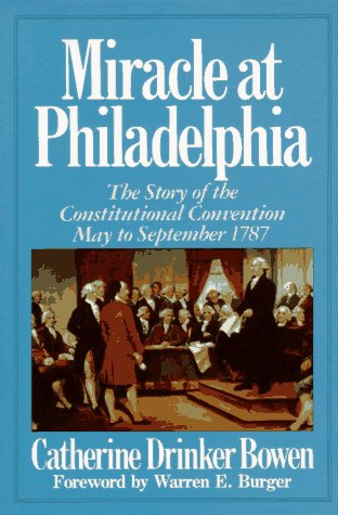 Miracle at Philadelphia The Story of the Constitutional Convention May to September 1787 Reprint  edition cover