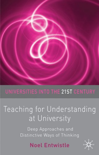 Teaching for Understanding at University Deep Approaches and Distinctive Ways of Thinking  2009 9780333962985 Front Cover