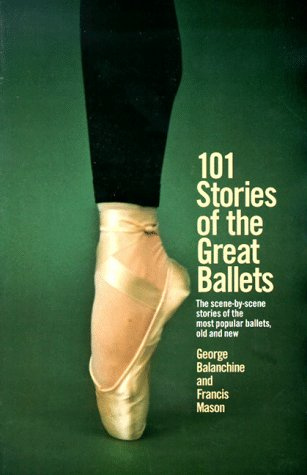 101 Stories of the Great Ballets The scene-by-scene stories of the most popular ballets, old and New  1975 edition cover