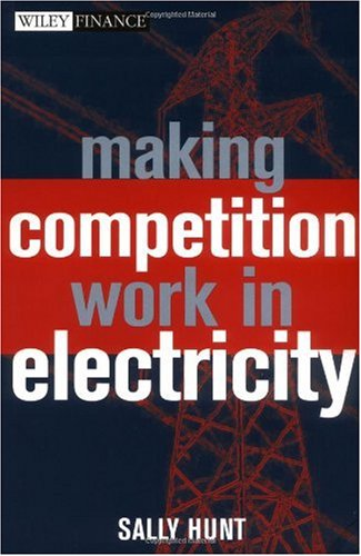 Making Competition Work in Electricity   2002 9780471220985 Front Cover