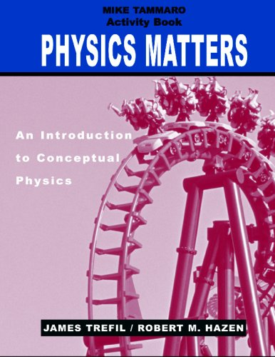 Physics Matters, Activity Book An Introduction to Conceptual Physics  2004 (Activity Book) edition cover