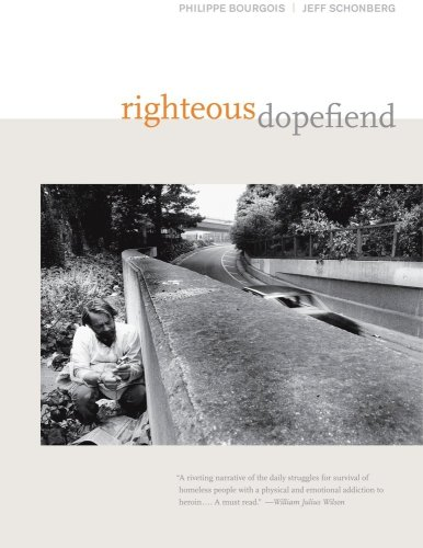 Righteous Dopefiend   2008 9780520254985 Front Cover