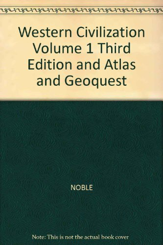 Western Civilization, Volume 1, Third Edition and Atlas and Geoquest 3rd 2002 9780618182985 Front Cover