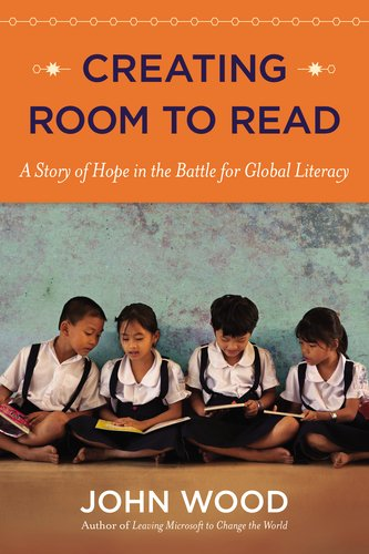 Creating Room to Read A Story of Hope in the Battle for Global Literacy  2012 edition cover