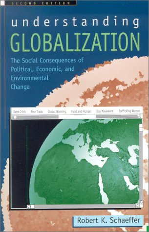 Understanding Globalization The Social Consequences of Political, Economic, and Environmental Change 2nd 2002 (Revised) 9780742519985 Front Cover