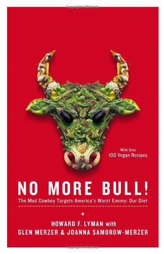 No More Bull! The Mad Cowboy Targets America's Worst Enemy: Our Diet  2005 edition cover