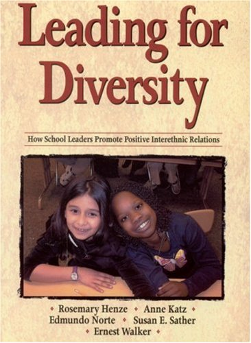 Leading for Diversity How School Leaders Promote Positive Interethnic Relations  2002 edition cover