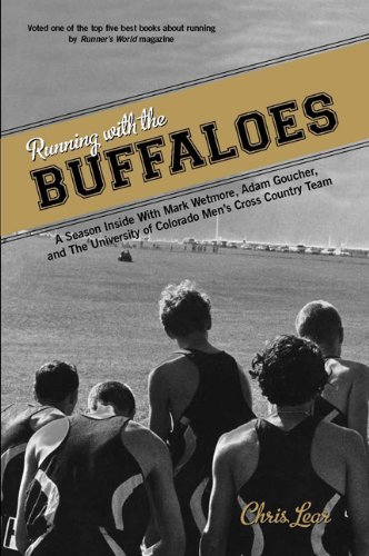 Running with the Buffaloes A Season Inside with Mark Wetmore, Adam Goucher, and the University of Colorado Men's Cross Country Team  2011 edition cover