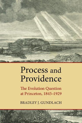Process and Providence The Evolution Question at Princeton, 1845-1929  2013 edition cover