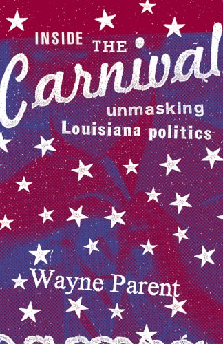 Inside the Carnival Unmasking Louisiana Politics N/A edition cover