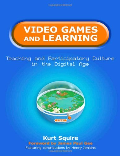 Video Games and Learning Teaching and Participatory Culture in the Digital Age  2011 edition cover