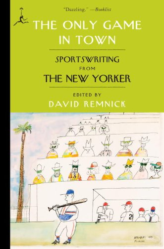 Only Game in Town Sportswriting from the New Yorker N/A edition cover