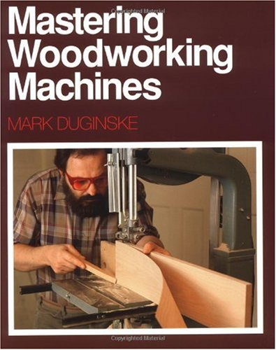 Mastering Woodworking Machines   1992 edition cover