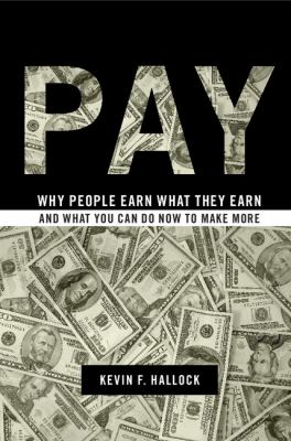 Pay Why People Earn What They Earn and What You Can Do Now to Make More  2012 edition cover