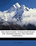 Dictionnaire Topographique Du D Partement Des Basses-Pyr N Es...  0 edition cover