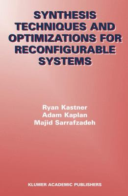Synthesis Techniques and Optimizations for Reconfigurable Systems   2004 9781402076985 Front Cover