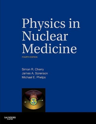 Physics in Nuclear Medicine  4th 2012 9781416051985 Front Cover