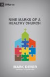 Nine Marks of a Healthy Church  3rd (Revised) edition cover