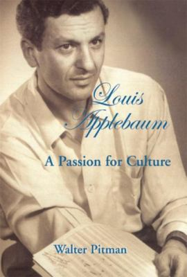 Louis Applebaum A Passion for Culture  2002 9781550023985 Front Cover