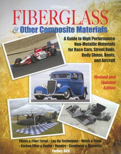 Fiberglass and Other Composite Materials A Guide to High Performance Non-Metallic Materials for Race Cars, Street Rods, Body Shops, Boats, and Aircraft  2006 (Revised) edition cover