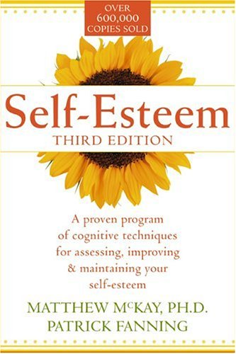 Self-Esteem A Proven Program of Cognitive Techniques for Assessing, Improving and Maintaining Your Self-Esteem 3rd 2000 (Revised) edition cover
