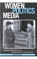 Women, Politics, Media Uneasy Relations at the New Millennium  2002 9781572733985 Front Cover