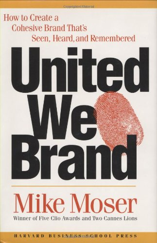 United We Brand How to Create a Cohesive Brand That's Seen, Heard, and Remembered  2003 edition cover