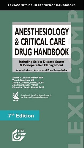 Anesthesiology and Critical Care Drug Handbook Including Select Disease States and Perioperative Management 10th 2011 edition cover