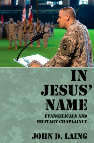 In Jesus' Name Evangelicals and Military Chaplaincy N/A edition cover