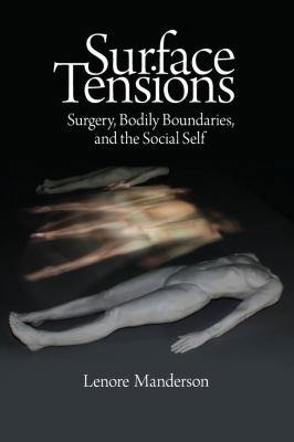 Surface Tensions Surgery, Bodily Boundaries, and the Social Self  2011 edition cover