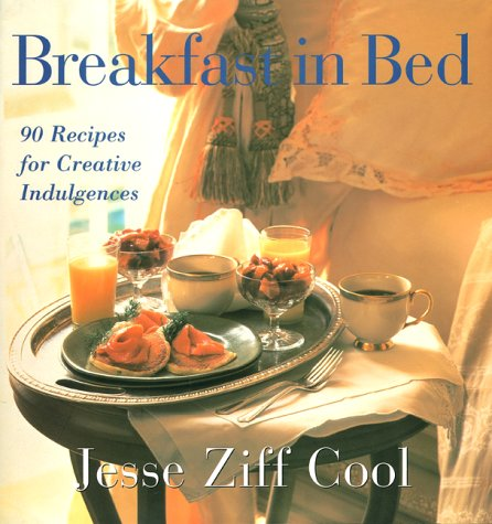 Breakfast in Bed 90 Recipes for Creative Indulgences  1998 9780002250986 Front Cover