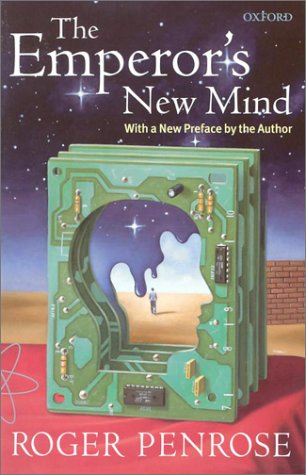 Emperor's New Mind Concerning Computers, Minds, and the Laws of Physics  1999 (Reprint) edition cover