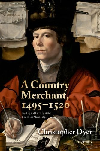 Country Merchant, 1495-1520 Trading and Farming at the End of the Middle Ages  2014 edition cover