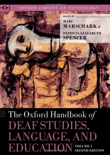 Oxford Handbook of Deaf Studies, Language, and Education  2nd 2011 9780199750986 Front Cover