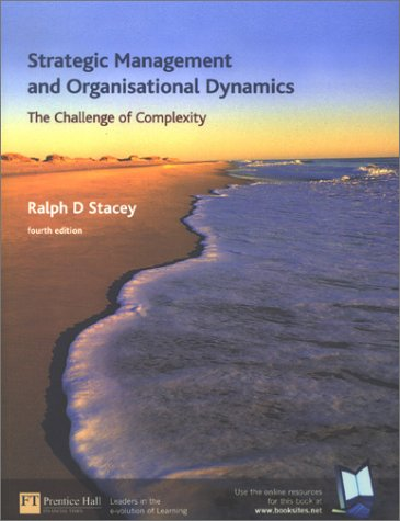 Strategic Management and Organisational Dynamics The Challenge of Complexity 4th 2003 (Revised) 9780273658986 Front Cover