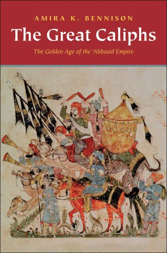 Great Caliphs The Golden Age of the 'Abbasid Empire  2010 9780300167986 Front Cover